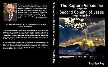 The Rapture Versus The Second Coming of Jesus: Israel Redeemed