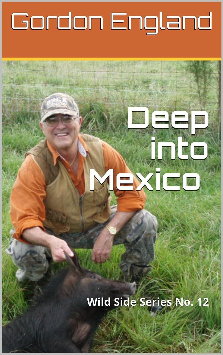 選ぶ砲兵上院Deep into Mexico - Wild Side Series No. 12 (English Edition)