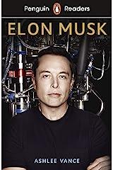 Penguin Readers Level 3: Elon Musk (ELT Graded Reader) ペーパーバック