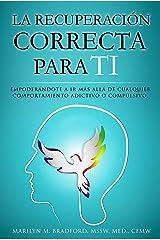 La recuperación correcta para ti (Spanish Edition) Kindle Edition