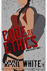 Code of Ethics: An Enemies to Lovers Romantic Suspense (Cipher Security Book 3) Kindle Edition