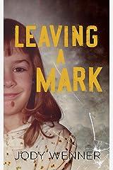 Leaving a Mark Kindle Edition