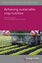 Achieving sustainable crop nutrition (Burleigh Dodds Series in Agricultural Science Book 76)