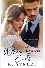 Where Forever Ends: Maplewood Falls Book One Kindle Edition