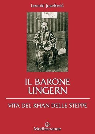 Il Barone Ungern: Vita del Khan delle steppe