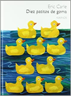 Eric Carle - Spanish: Diez patitos de goma