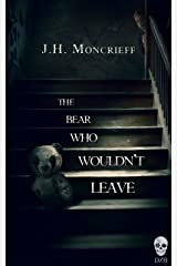 The Bear Who Wouldn't Leave: A supernatural horror novella Kindle Edition