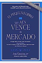 El pequeño libro que aún vence al mercado: Descubre la fórmula más rentable para invertir en bolsa (Spanish Edition) Kindle Edition