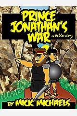Prince Jonathan's War: A Bible Story Kindle Edition