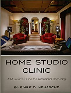 Home Studio Clinic: A Musician's Guide to Professional Recording (Music Pro Guides)
