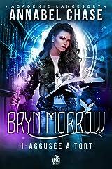 Accusée à tort: Bryn Morrow, T1 Format Kindle