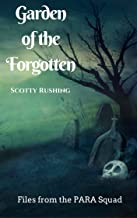 Garden of the Forgotten (Files from the PARA Squad Book 1)