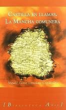 Castilla en llamas : La Mancha comunera : la Guerra de las Comunidades en Castilla La Mancha y Madrid