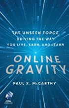 Online Gravity: The Unseen Force Driving the Way You Live, Earn, and Learn