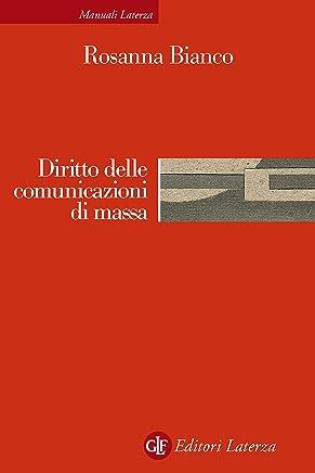 Diritto delle comunicazioni di massa (Manuali Laterza Vol. 241)