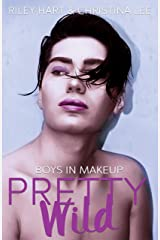 Pretty Wild (Boys in Makeup Book 3) (English Edition) Format Kindle