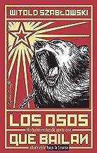 Los osos que bailan (ENSAYO) (Spanish Edition)