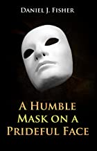 A Humble Mask on a Prideful Face
