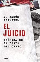 El juicio: Crónica de la caída del Chapo (Spanish Edition)