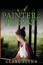 A Painter in Penang: A gripping story of the Malayan Emergency (Penang series Book 3)