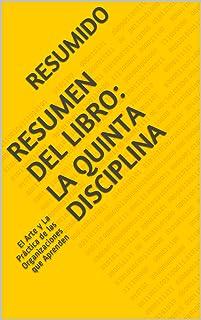 Resumen del Libro: La Quinta Disciplina: El Arte y La Prá