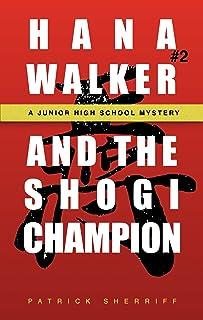Hana Walker and the Shogi Champion: A Junior High School Mystery (A Hana Walker Junior High School Mystery Book 2) (English Edition)