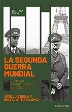 La Segunda Guerra Mundial: El mayor conflicto bélico de la historia (Historia Brevis) (Spanish Edition)