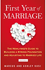 First Year of Marriage: The Newlywed's Guide to Building a Strong Foundation and Adjusting to Married Life, 2nd Edition (Better Marriage Series Book 3) Kindle Edition