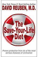 The Save-Your-Life Diet: Proven protection from six of the most serious diseases of civilization Kindle Edition