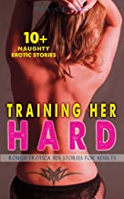 TRAINING HER HARD: 10+ Rough Erotica Sex Stories for Adults (Taboo Erotic Collection) (English Edition)