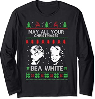 May All Your Christmases Bea White Funny Holiday Festive Long Sleeve T-Shirt