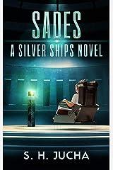 SADEs (The Silver Ships Book 15) Kindle Edition