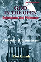 GOD IN THE OPEN: Colossians and Philemon (New Testament Series)