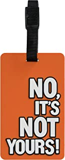 Tangotag 'No It's Not Yours!' Luggage Tag, Orange, Htc-Tt815