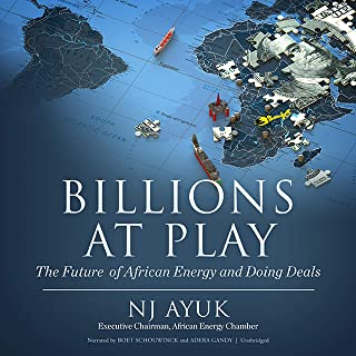 Billions at Play (2nd Edition): The Future of African Energy and Doing Deals