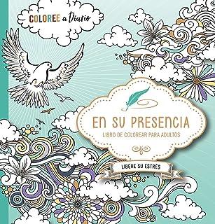 En su presencia: Coloree a diario, Libere su estrés (Spanish Edition)