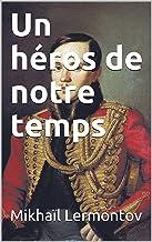 Un héros de notre temps - annoté (French Edition)