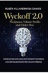 Wyckoff 2.0: Strukturen, Volume Profile und Order Flow (Trading und Investitionskurs: Fortgeschrittene Technische Analyse 2) (German Edition) Kindle Edition