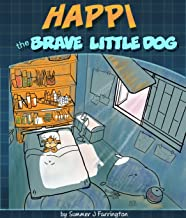 HAPPI: the brave little dog (Bedtime stories for kids, for parents and anyone who is looking for good book to read)