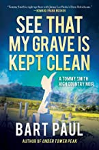 See That My Grave Is Kept Clean: A Tommy Smith High Country Noir, Book Three