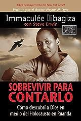Sobrevivir Para Contarlo (Spanish Edition) Kindle Edition