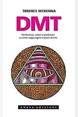 Dmt. Conferenze, Visioni E Predizioni: Conferenze, visioni e predizioni su come raggiungere il piano divino (Italian Edition) Kindle Edition