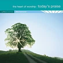The Heart of Worship: Today's Praise