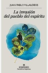La invasión del pueblo del espíritu (Narrativas hispánicas nº 639) (Spanish Edition) Kindle Edition