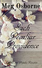 Such Peculiar Providence: A Pride and Prejudice Variation
