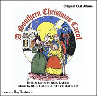A Southern Christmas Carol -- An Original Cast Recording
