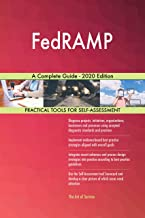 FedRAMP A Complete Guide - 2020 Edition