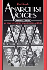 Anarchist Voices: An Oral History of Anarchism in America - Abridged paperback Edition Kindle Edition
