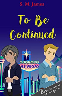 To Be Continued: A Gram and Digi Reunion (The #lovehim Series Book 6) (English Edition)