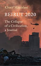 Beirut 2020: The Collapse of a Civilization, a Journal (English Edition)